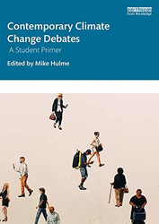 Contemporary Debates in Climate Change: A Student Primer