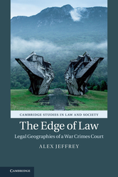 The Edge of Law Legal Geographies of a War Crimes Court