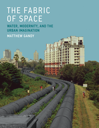The Fabric of Space Water, Modernity, and the Urban Imagination