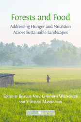 Forests and Food Addressing Hunger and Nutrition Across Sustainable Landscapes