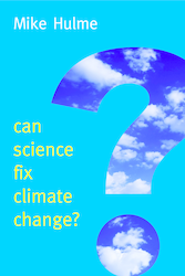 Can Science Fix Climate Change? A Case Against Climate Engineering
