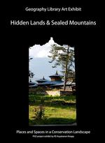 Hidden Lands & Sealed Mountains - Geography Library Art Exhibit